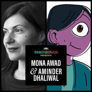Imagine On Air presents Mona Awad & Aminder Dhaliwal