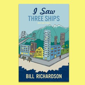Wordfest Presents Bill Richardson (I Saw Three Ships)