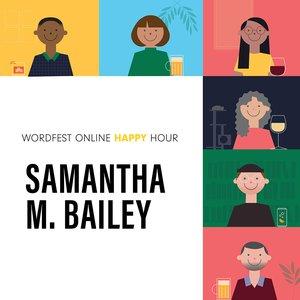Wordfest Online Happy Hour with Samantha M. Bailey
