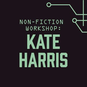 Non-Fiction Workshop with Kate Harris