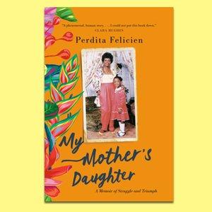 Wordfest Presents Perdita Felicien (My Mother's Daughter)