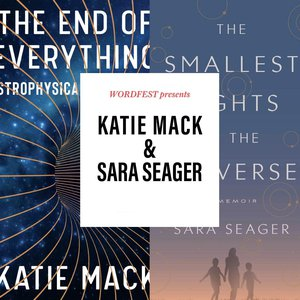 Wordfest Presents Katie Mack & Sara Seager