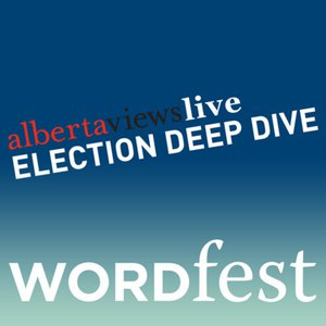 Alberta Views Live: Election Deep Dive