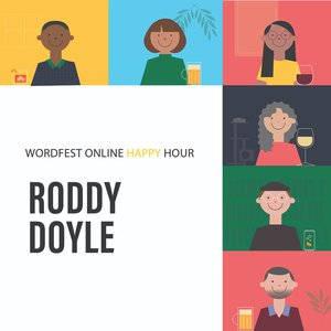 Wordfest Online Happy Hour with Roddy Doyle