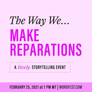 Wordfest presents The Way We Make Reparations