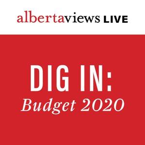 Alberta Views Live: Budget 2020 Dig In