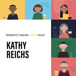 Wordfest Online Happy Hour with Kathy Reichs