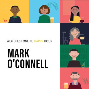 Wordfest Happy Hour with Mark O'Connell