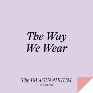 The Way We Wear