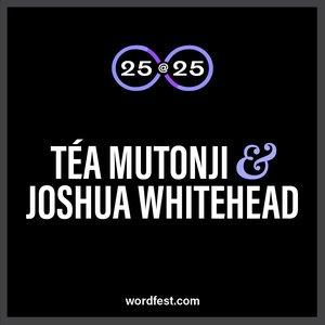 Wordfest 25@25: Téa Mutonji & Joshua Whitehead