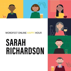 Wordfest Online Happy Hour with Sarah Richardson