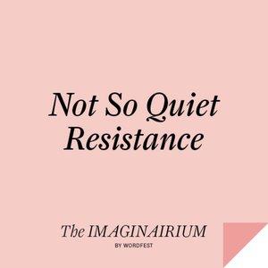 Not So Quiet Resistance