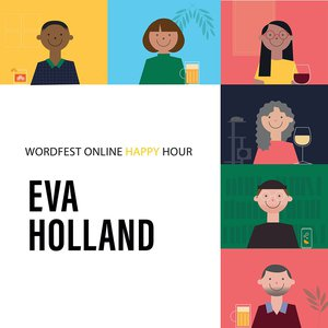 Rescheduled: Wordfest Online Happy Hour with Eva Holland