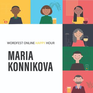 Wordfest Online Happy Hour with Maria Konnikova