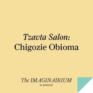Tzavta Salon: Chigozie Obioma