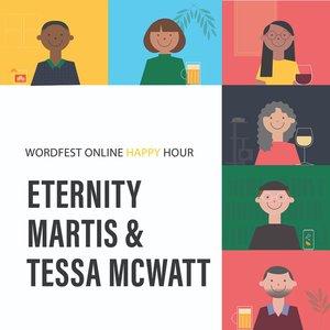 Wordfest Online Happy Hour with Tessa McWatt & Eternity Martis