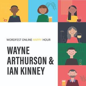 Wordfest Online Happy Hour with Wayne Arthurson and Ian Kinney