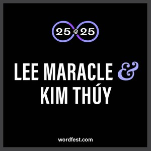 Wordfest 25@25: Kim Thúy & Lee Maracle