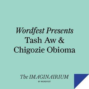 Wordfest Presents Tash Aw & Chigozie Obioma