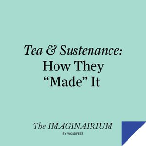 Tea & Sustenance: How They