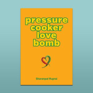 Wordfest Presents Sharanpal Ruprai (Pressure Cooker)