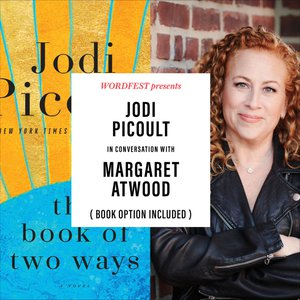Wordfest Presents Jodi Picoult in Conversation with Margaret Atwood
