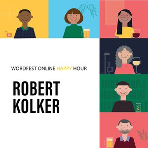 Wordfest Online Happy Hour with Robert Kolker
